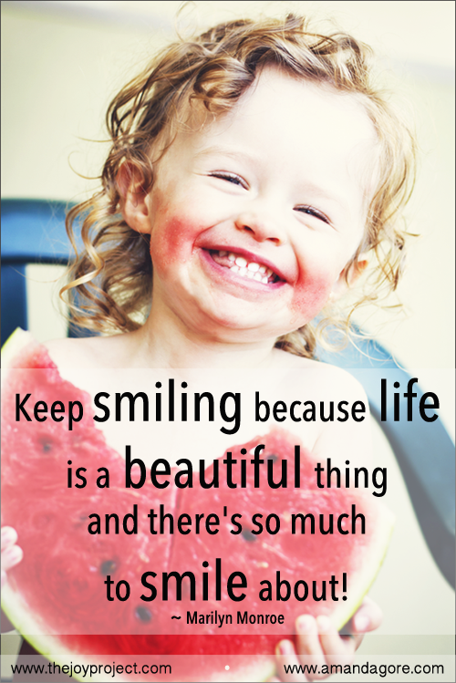 Keep smiling because life is